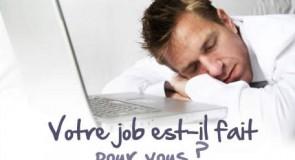 Votre travail est-il fait pour vous ?